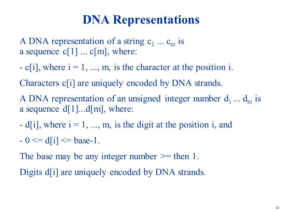 DNA Representations A DNA representation of a string c1 ... cm is a sequence c[1] ... c[m], where: